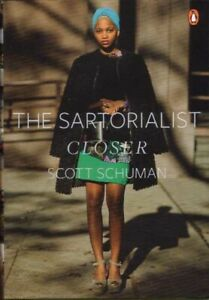 The Sartorialist Closer by Scott Schuman BOOK Fashion Photography