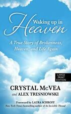 Waking Up in Heaven: A True Story of Brokenness, Heaven and the Life A-ExLibrary