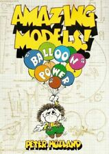 Very Good, Amazing Models: Balloon Power, Holland, Peter, Paperback