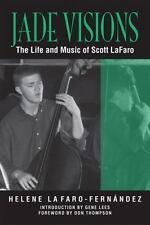 Jade Visions : The Life and Music of Scott LaFaro Paperback