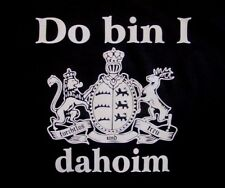 "T -Shirt "" Do bin i dahoim - Schwabe Württemberg  "" XL  NEU"