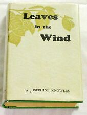 Leaves in the Wind Josephine Knowles Inscribed by Author HCDJ1940 1st Edition