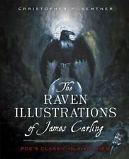 The Raven Illustrations of James Carling: Poe's Classic in Vivid View by Semtner