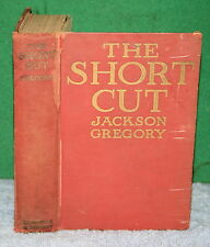 Vintage Book - THE SHORT CUT by Jackson Gregory 1916 Dodd, Mead & Co