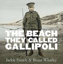 The Beach They Called Gallipoli by Jackie French, Bruce Whatley BNew OB ANZAC