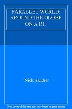 PARALLEL WORLD: AROUND THE GLOBE ON A R1.,Nick. Sanders