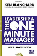 Leadership and the One Minute Manager-Kenneth H. Blanchard, Patricia Zigarmi, Dr