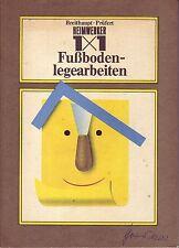 Püfert = 1 x 1 DER Heimwerker Fußbodenlegearbeiten (DDR-Fachbuch) PVC-Böden,...
