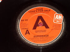 "Espionage:   Your love's for sale  PROMO  7""  UNPLAYED EX SHOP"