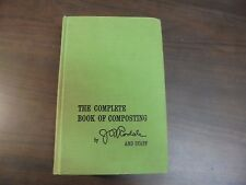 The Complete Book Of Composting: Organic Gardening and Farming Magazine 1971