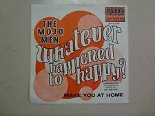 "MOJO MEN:Whatever Happened To Happy? 2:00-Make You At Home 2:30-France 7"" ASL"