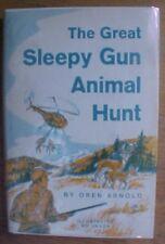 The Great Sleepy Gun Animal Hunt Oren Arnold Signed *