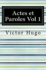 Actes et Paroles Vol 1 by Victor Hugo (2016, Paperback)