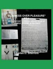 *Business Over Pleasure* PT1 Modern Day LyricalGhetto Book by Sherrors Charles D