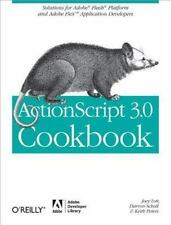 ActionScript 3.0 Cookbook : Solutions for Adobe® Flash® Platform and Adobe Flex™