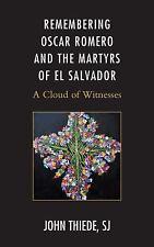 Remembering Oscar Romero and the Martyrs of el Salvador : A Cloud of...