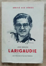 LARIGAUDIE Amitié des Héros Jean VAULON éd Presses d'Île de France Scout