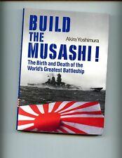 Build the Musashi: Birth/ Death of the World's Greatest Battleship 1stUS HBdj VG
