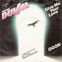 "Frank Duval - Give Me Your Love / Ogon (7"", Single Vinyl Schallplatte - 2175"