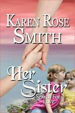 Her Sister by Karen Rose Smith (2013, Paperback)