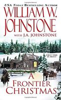 A Frontier Christmas by William W. Johnstone, J.A. Johnstone