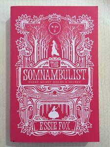THE SOMNAMBULIST Essie Fox PB VGC 2011 F Gothic Dark England 19th Century Tale