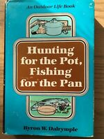 Hunting For The Pot Fishing For The Pan