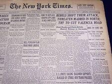 1936 NOV 10 NEW YORK TIMES - REBELS SHIFT ATTACK THREATEN MADRID - NT 2132
