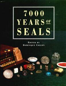Seals 7,000 Years Indus Sumer Rome Babylon Assyria Ur Greek Crete Mycenea Persia