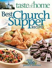 TASTE OF HOME-BEST CHURCH SUPPER RECIPES - OVER 500 POTLUCK FAVORITES