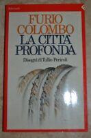 COLOMBO - LA CITTA' PROFONDA - ED: FELTRINELLI - ANNO: 1991  WW