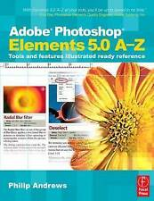 USED (GD) Adobe Photoshop Elements 5.0 A-Z: Tools and features illustrated ready