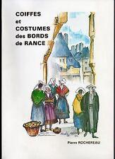 PIERRE ROCHEREAU COIFFES ET COSTUMES DES BORDS DE RANCE 1989 BRETAGNE PAYS DINAN