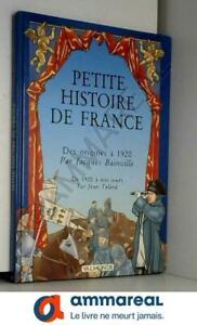 Petite histoire de France : Des origines à 1920, par Jacques Bainville,...