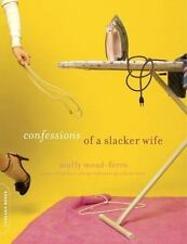 Confessions of a Slacker Wife Mead-ferro, Muffy Paperback