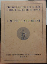I Musei Capitolini - AA. VV. - Ente provinciale per il turismo Roma - 1953 - G