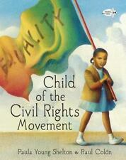 Child of the Civil Rights Movement by Paula Young Shelton (2013, Picture Book)