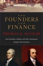 The Founders and Finance: How Hamilton, Gallatin, and Other Immigrants Forged a