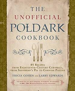 The non Officiel Poldark Livre de Recettes: 85 Recettes Eighteenth-Century