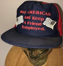 Vintage USA 80s BUY AMERICAN AND KEEP A FRIEND EMPLOYED Trucker Hat Cap Snapback