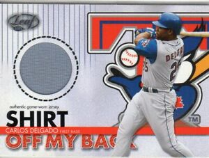 2003 (BLUE JAYS) Leaf Shirt Off My Back #1 Carlos Delgado