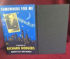 Somewhere for Me: Biography of Richard Rodgers ~ Meryle Secrest. 1st  HbDj