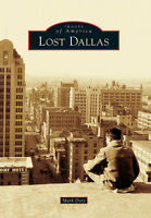 Lost Dallas [Images of America] [TX] [Arcadia Publishing]