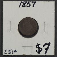 1857 10c LIBERTY SEATED DIME LOT#E517