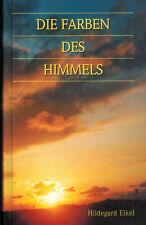 Hildegard Eikel, Die Farben des Himmels, Begleitung durchs Jahr, Paderborn 2002