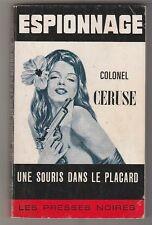 Une souris dans le placard Colonel Ceruse . Les presses noires . Espionnage.