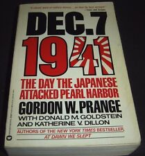 Dec. 7 1941 : The Day the Japanese Attacked Pearl Harbor by Donald M. Goldstein,