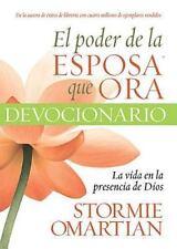 El Poder de la Esposa Que Ora Devocionario : La Vida en la Presencia de Dios...