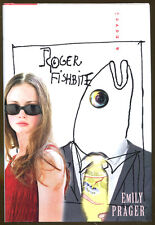 Roger Fishbite by Emily Prager-Stated First Edition/DJ-1999