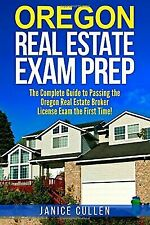 Oregon Real Estate Exam Prep : The Complete Guide to Passing the Oregon Real ...